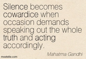 silence-becomes-cowardice-when-occasion-demands-speakin-out-the-whole-truth-and-acting-accordingly
